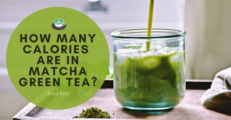 How Many Calories Are In Matcha Green Tea