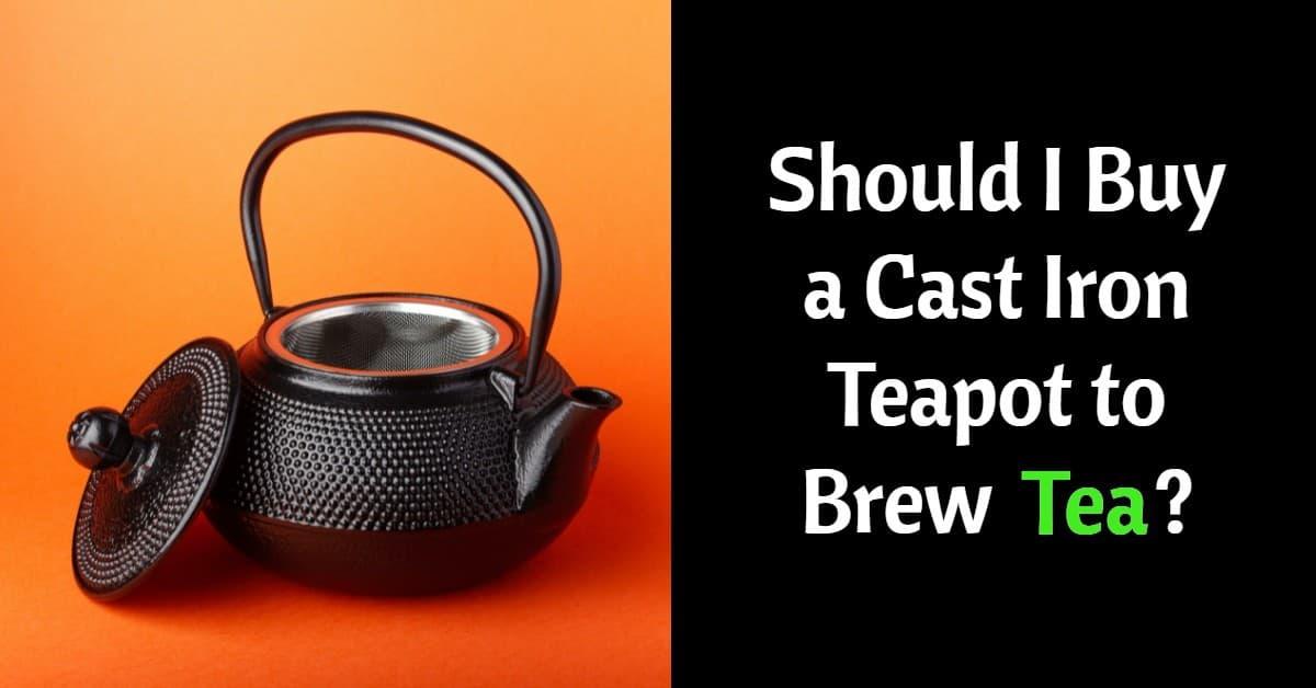 cast iron teapot to brew tea