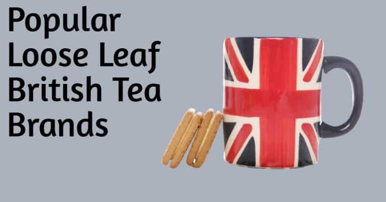 Popular loose leaf British tea brands